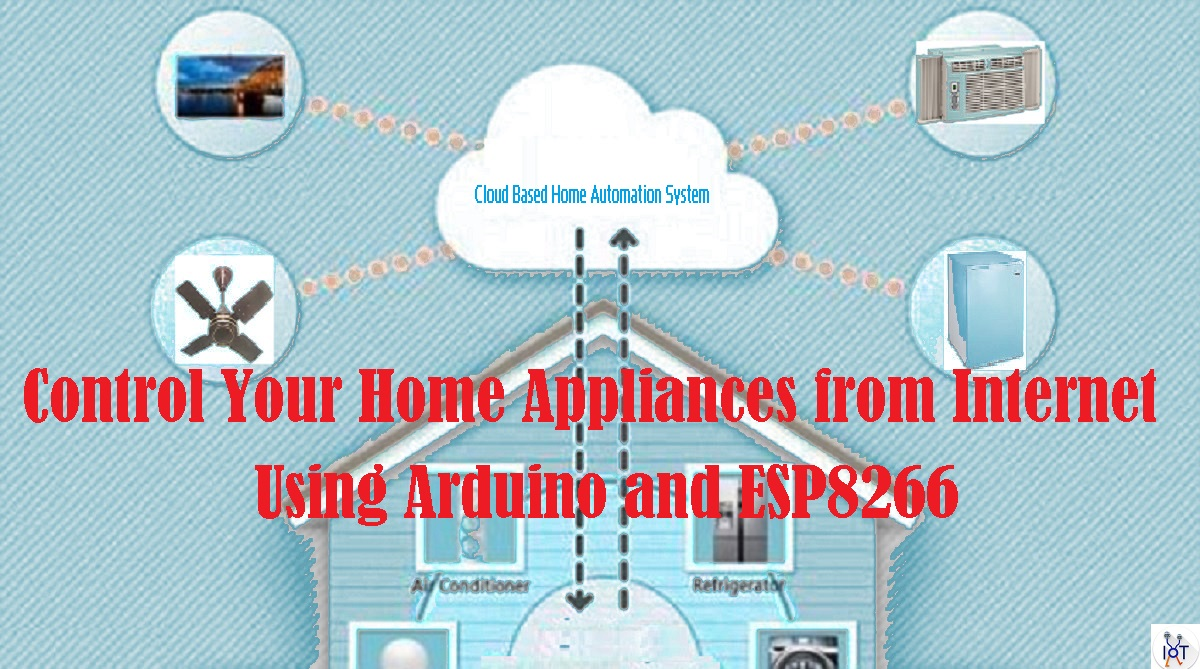 How To Control Home Appliance From Internet Using Arduino
