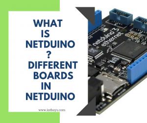 what is netduino ? different boards in netduino
