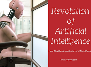Revolution of AI. How AI will the future -www.iotboys.com