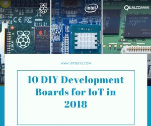 10 DIY Development Boards for IoT in 2018