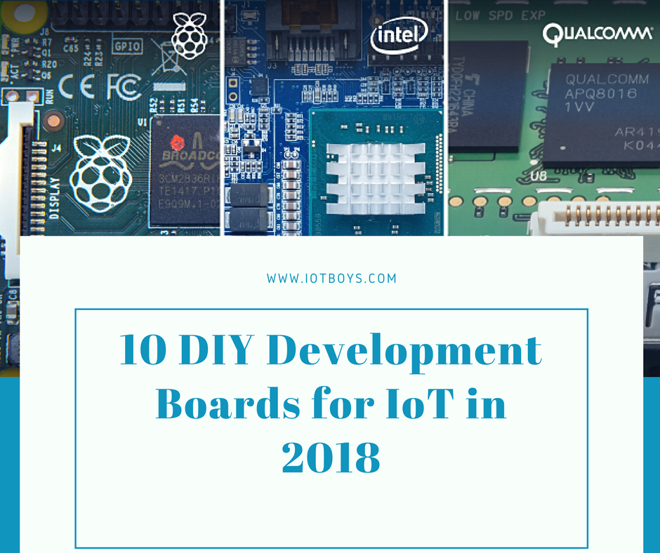 10 DIY Development Boards for IoT in 2018