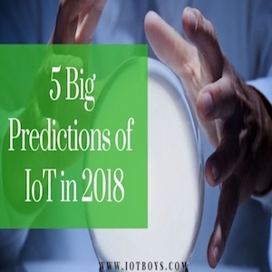 5-Big-Predictions-of-IoT-in-2018-iotboys