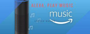 Alexa, Play Music