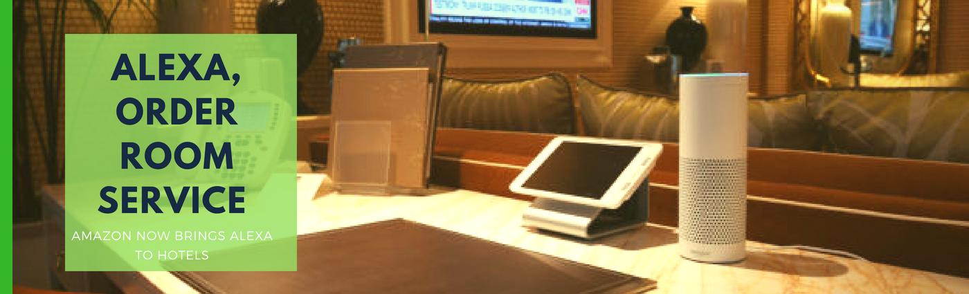 Alexa, order room service: Amazon now brings Alexa to hotels