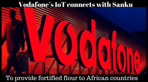 Vodafone's IoT connects with Sanku to provide fortified flour to African countries