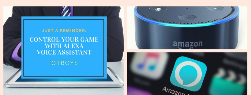 control ur game with Alexa voice assistant
