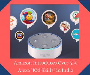 Amazon introduces over 350 Alexa kid skills in India