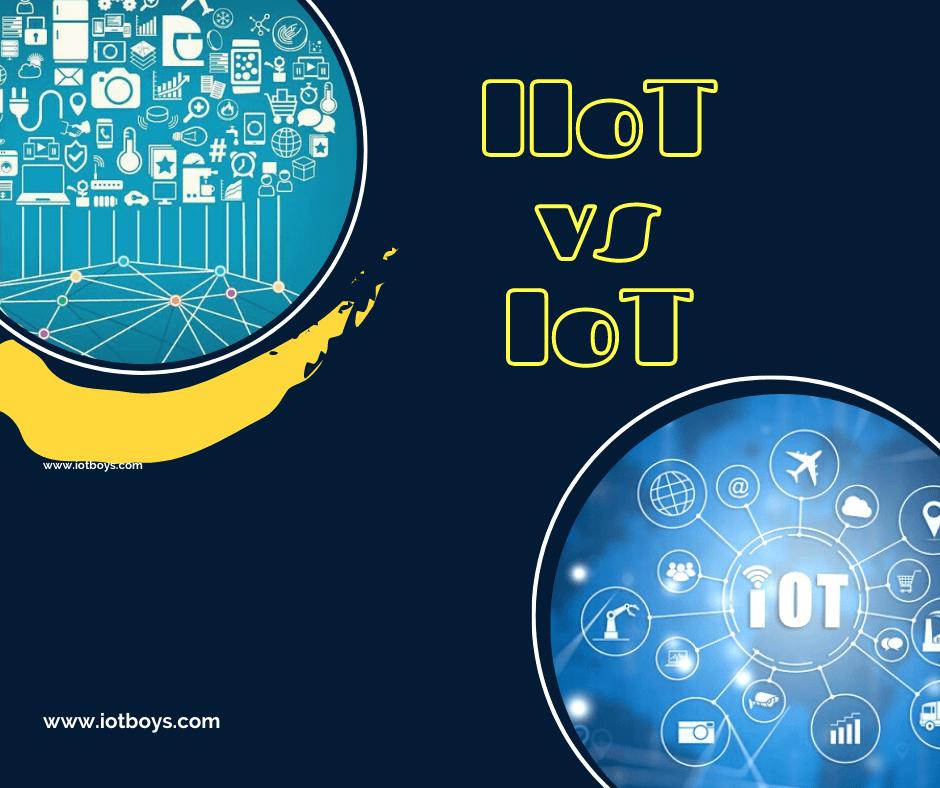 IIoT vs IoT www.iotboys.com